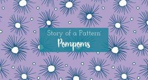 story of a pattern pompoms