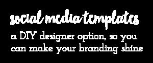 social media templates a DIY designer option, so you can make your branding shine