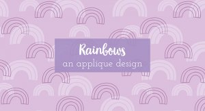 rainbow applique a collaboration with little moo designs