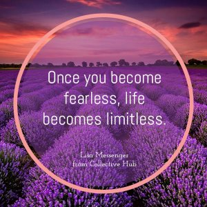 if you're fearless you're limitless
