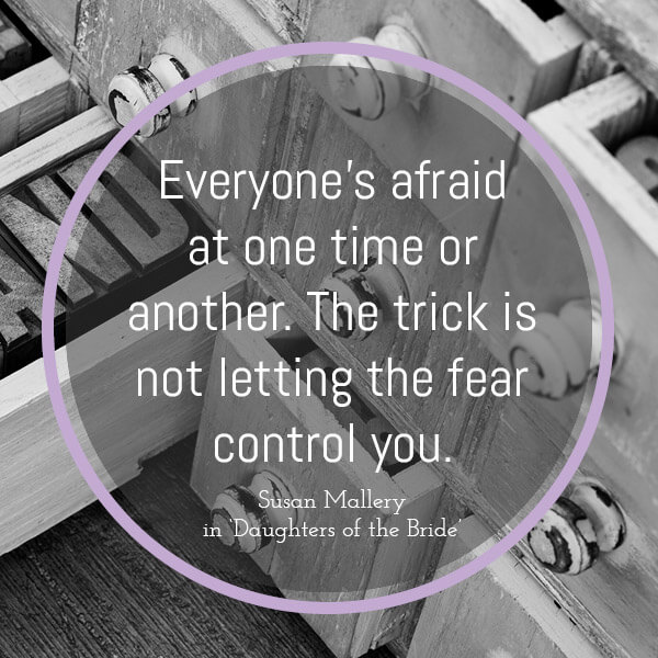 don't let the fear control you