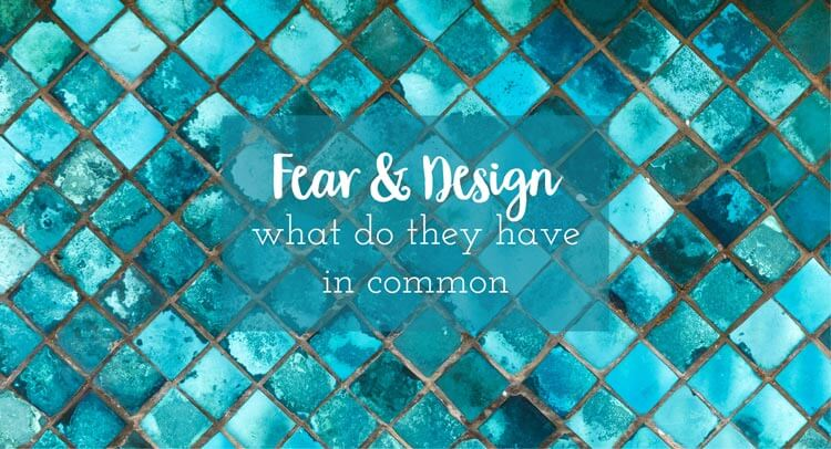Fear and Design – what do they have in common?