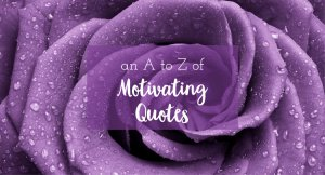 an a to z of motivating quotes