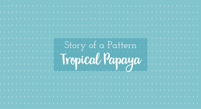 Story of a Tropical Fabric Collection | Tropical Papaya