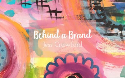 Behind a Brand | Jess Crawford