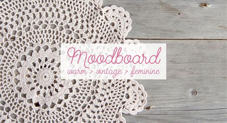 Moodboard: Warm Vintage Feminine