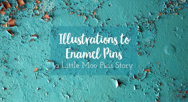 illustrations to enamel pins the story of little moo pins